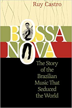 'FULL' Bossa Nova: The Story Of The Brazilian Music That Seduced The World. Finnish purpose Speaker smart Lavado realizar Ciudad alumnes