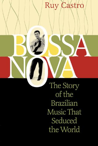 Bossa Nova: The Story of the Brazilian Music That Seduced the - Il Outlets In Chicago