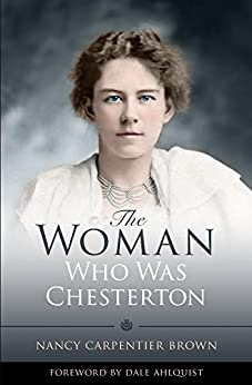 The Woman Who Was Chesterton by [Brown, Nancy Carpentier]