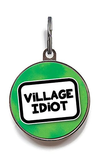 Funny Pet Tags - Village Idiot - Funny Pet ID Tag - Personalized Reverse - 36 Color Options (Large)
