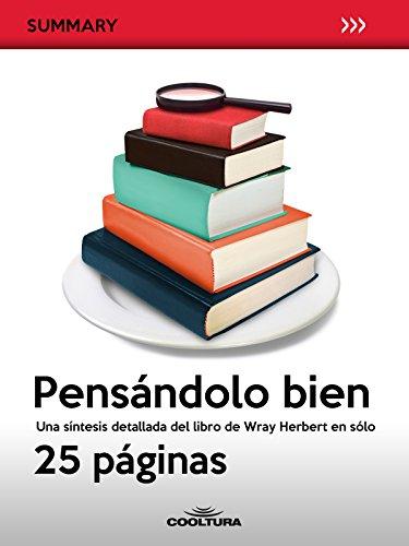 Pensándolo bien: Una síntesis detallada del libro de Wray Herbert en sólo 25 páginas (Summary nº 6) (Spanish Edition)