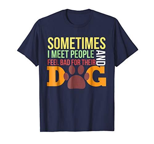 KAY's funny tshirt tshirt Sometimes I meet people and feel b (Kay Wi)