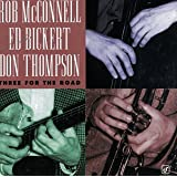 Rob Mcconnell, ed Bickert, Don Thompson - Three for the Road