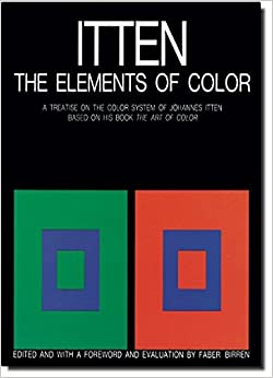 The Elements of Color: A Treatise on the Color System of Johannes Itten Based on His