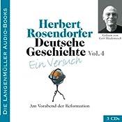 Deutsche Geschichte - Ein Versuch (Vol. 4). Am Vorabend der Reformation | Herbert Rosendorfer