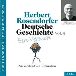 Deutsche Geschichte - Ein Versuch (Vol. 4). Am Vorabend der Reformation