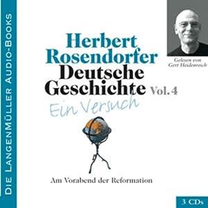 Deutsche Geschichte - Ein Versuch (Vol. 4). Am Vorabend der Reformation Hörbuch
