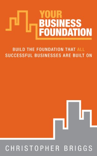 Book cover image for Your Business Foundation: Build The Foundation That ALL Successful Businesses Are Built On