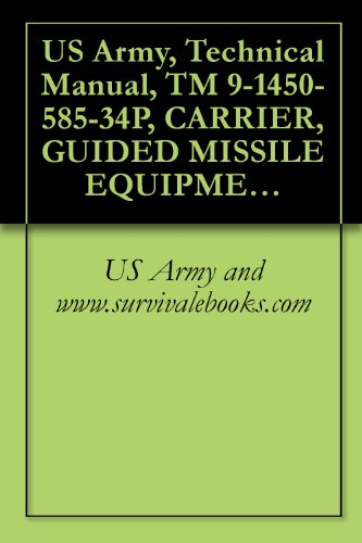 (US Army, Technical Manual, TM 9-1450-585-34P, CARRIER, GUIDED MISSILE EQUIPMENT, SELF-PROPELLED M730: (1450-00-930-8749), CARRIER, GUIDED MISSILE EQUIPMENT, ... M730A1: (1450-01-121-2122), 1983)