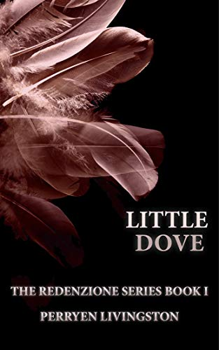 LITTLE DOVE (The Redenzione Series Book 1) by [Livingston, Perryen]