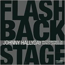 Johnny Hallyday Flash Back Stage Patrick Carpentier