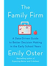 The Family Firm: A Data-Driven Guide to Better Decision Making in the Early School Years