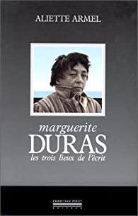 Marguerite Duras par Aliette Armel