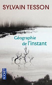 Géographie de l'instant - Sylvain Tesson sur Bookys