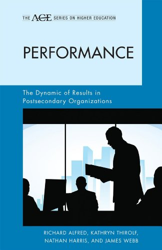 Performance: The Dynamic of Results in Postsecondary Organizations (The ACE Series on Higher Education)