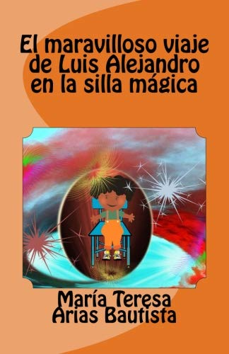 El maravilloso viaje de Luis Alejandro en la silla mágica (El ...