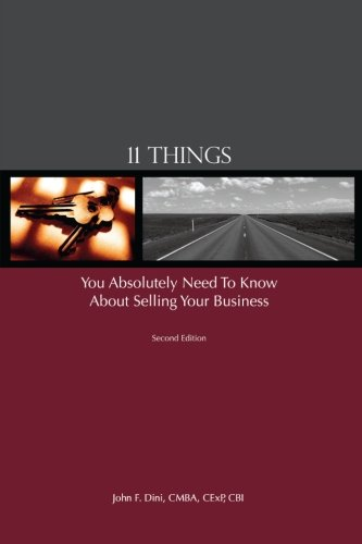 Download 11 Things You Absolutely Need To Know About Selling Your Business ebook