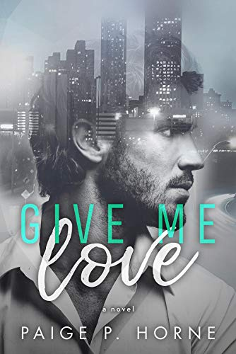 Give Me Love (Give Me Series Book 1) by [Horne, Paige P.]