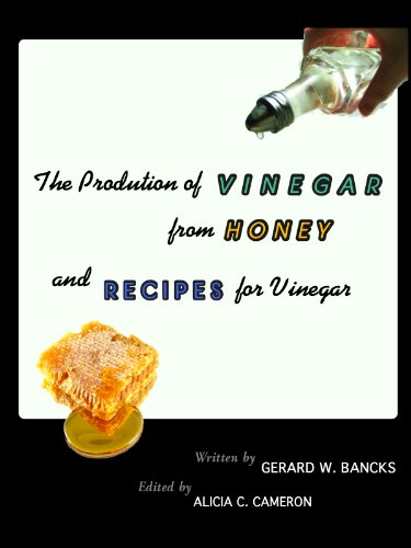 The Production of Vinegar from Honey and Recipes for Vinegar