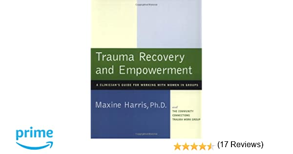 Amazon.com: Trauma Recovery and Empowerment: A Clinician's Guide ...