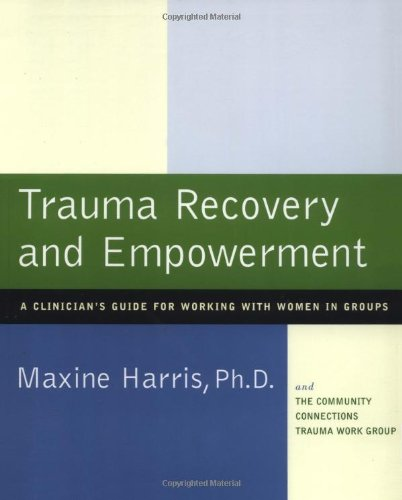 - Trauma Recovery and Empowerment: A Clinician's Guide for Working with Women in Groups