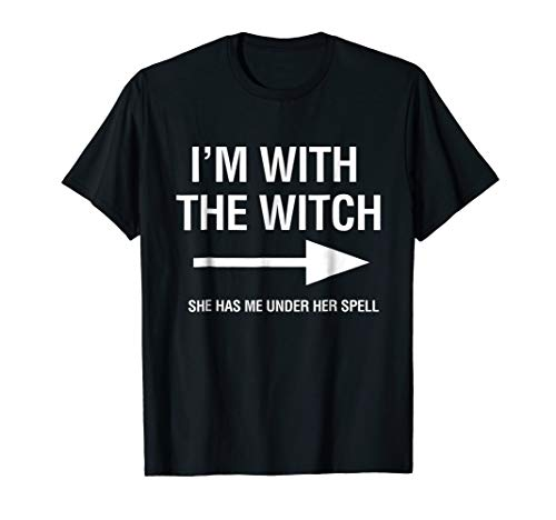 I'm With The Witch Arrow_She Has me Under Her Spell T -