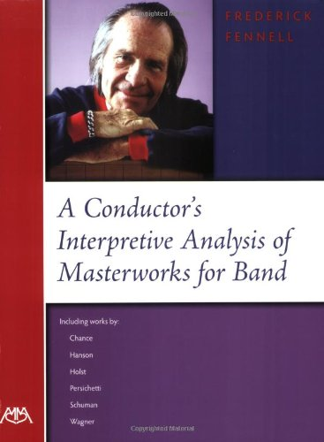A Conductor's Interpretive Analysis of Masterworks for Band
