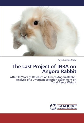 The Last Project of INRA on Angora Rabbit: After 30 Years of Research on French Angora Rabbit: Analysis of a Divergent Selection Experiment on Total Fleece Weight