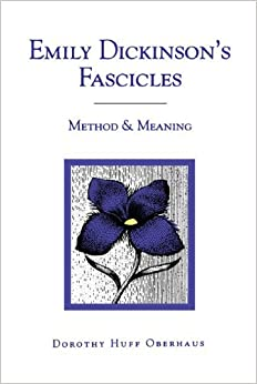 Emily Dickinson's Fascicles: Method and Meaning by Dorothy Huff Oberhaus (1996-11-14)