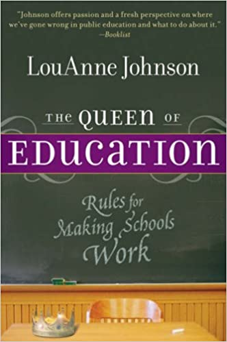 The queen of education rules for making schools work louanne the queen of education rules for making schools work louanne johnson 9780787987688 amazon books fandeluxe Images
