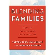 Blending Families: Merging Households with Kids 8-18