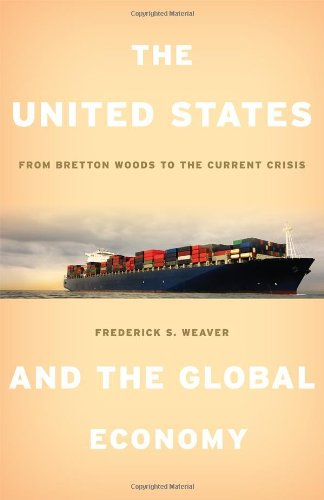 The United States and the Global Economy: From Bretton Woods to the Current Crisis - Global Wood