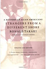 Strangers from a Different Shore: A History of Asian Americans, Updated and Revised Edition Paperback