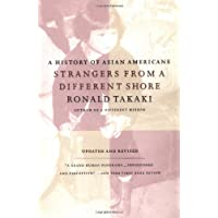 Strangers from a Different Shore: A History of Asian Americans Au of.