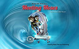 Meeting Moses: Have fun learning about the Old Testament (Meeting Bible Heroes Book 1) by [Chasin, Robert]
