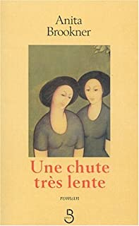 Une chute très lente : [roman], Brookner, Anita
