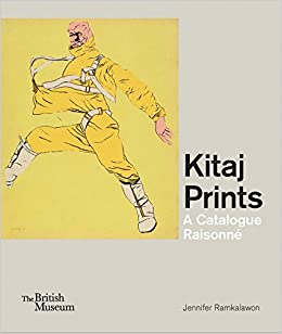 Kitaj Prints: A Catalogue Raisonné (British Museum Department of ...