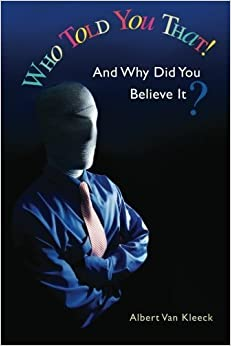 Book Who Told You That! And Why Did You Believe It? by Albert Van Kleeck (2012-06-05)