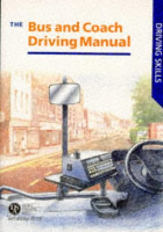 The Bus and Coach Driving Manual (Driving Skills)