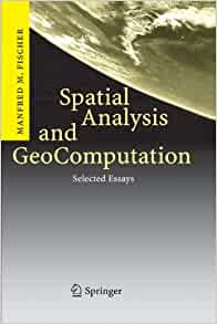 spatial analysis and geocomputation selected essays Spatial analysis has been in existence for a long time more recently, geocomputation - a new computationally intensive paradigm - is changing research.