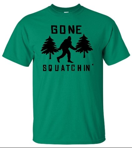 Medium Kelly Green Adult Gone Squatchin Gone Squatching Bigfoot Sasquatch T-Shirt