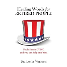 Healing Words for RETIRED PEOPLE: How and Why Seniors Can Share the Gospel (Free Christian eBook)