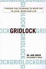 Gridlock: Finding the Courage to Move on in Love, Work and Life Hardcover