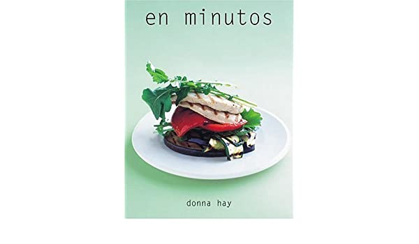 En Minutos (Spanish Edition): Donna Hay: 9780307350091: Amazon.com: Books