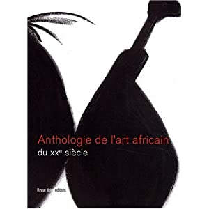 Anthologie des arts africains au XXe si&egravecle (Jun 15, 2002)