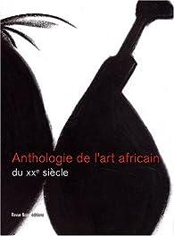 Anthologie des arts africains au XXe siècle par N'goné Fall