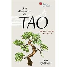 À la découverte du tao: Méditations taoïstes (Spiritualité)