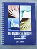 The Myofascial Release Manual, Manheim, Carol J., 1556422415