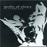 Misfits of Silence