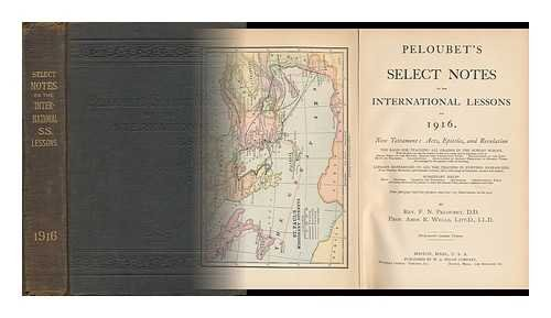 Peloubets Select Notes on the International Lessons for 1916. New Testament: Acts, Epistles, and Revelation...